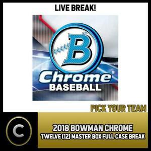 2018 BOWMAN CHROME BASEBALL 12 BOX (FULL CASE) BREAK #A1039 - PICK YOUR TEAM