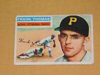 VINTAGE OLD 1950S BASEBALL 1956 TOPPS CARD FRANK THOMAS PITTSBURGH PIRATES