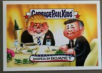 Mitt Roped in Romney Disgrace to the White House Garbage Pail Kids Donald Trump