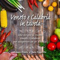 Veneto e Calabria in tavola - Romano Presta, Sara Favaretto,  2020