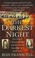 The Darkest Night: Two Sisters, a Brutal Murder, and the Loss of Innocence in...