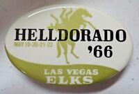 Vintage Las Vegas Elks Helldorado '66 Pinback Button
