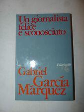 Romanzo - Marquez: Un giornalista felice e sconosciuto 1974 Feltrinelli 1a ediz.