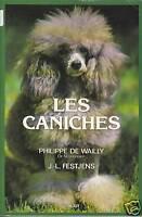 """Livre Animalier Chien """" Les Caniches """" Philippe d eWailly & J.L Festjens (1680 )"""