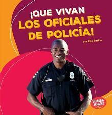 QUE VIVAN LOS OFICIALES DE POLICFA / HOORAY FOR POLICE OFFICERS - PARKES, ELLE -