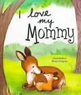 NEW I Love My Mommy (Picture Books) by David Bedford