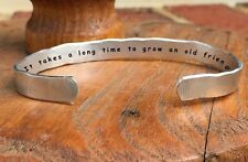 It takes a long time to grow and old friend - Inside Secret Message Hand Stamped