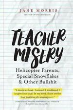 Teacher Misery: Helicopter Parents, Special Snowflakes, and Other Bullshit (Pape