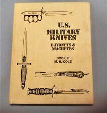 U.S. MILITARY KNIVES BAYONETS MACHETES BOOK 3 1987 M.H.COLE AUTOGRAPHED