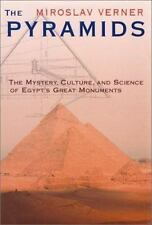 The Pyramids : The Mystery, Culture, and Science of Egypt's Great Monuments...