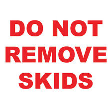 "Do Not Remove Skids 8"" x  8"""