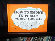 How to Smoke in Public without Being Seen - Bob Jebb (Hardback)