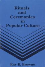 Rituals and Ceremonies in Popular Culture by Brown (...
