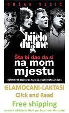 BIJELO DUGME  STA BI DAO DA SI NA MOM MJESTU knjiga 2014 Goran Bregovic