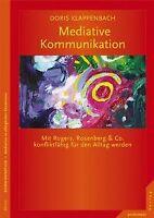 Mediative Kommunikation: Mit Rogers, Rosenberg & Co. kon... | Buch | Zustand gut