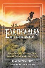 Earthwalks for Body and Spirit: Exercises to Restore Our Sacred Bond with the Ea