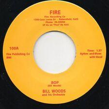 Bill Woods - Bop / Go Crazy Man - Fire 45 RE Rockabilly Hear