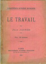 Jean JAURES  Le Travail    Bibliotheque ouvrière socialiste Paris 1901