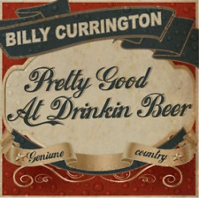 Billy Currington-Pretty Good At Drinkin` Beer  (US IMPORT)  CD NEW