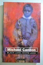 Black Land, White Land, Michael Cannon, Paperback 1993, 293p, Minerva Australia,