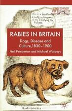 Rabies in Britain: Dogs, Disease and Culture, 1830-2000 (Paperback or Softback)
