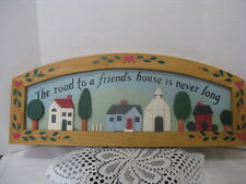 "Home Decor Sign ~ ""The Road To A Friend's House Is Never Long"" ~ **Gift Idea"