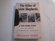 The Killer of Little Shepherds : A True Crime Story and the Birth of Forensic Sc