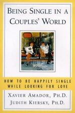 Being Single in a Couples World: How to Be Happily Single While Looking for Love