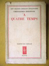 CHRISTOPHER ISHERWOOD A QUATRE TEMPS LITTÉRATURE ANGLAISE NAGEL 1945