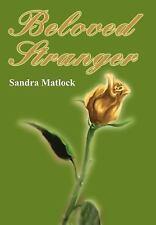 Beloved Stranger by Sandra Matlock (2002, Hardcover)