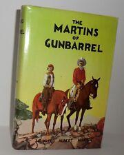 1960 'THE MARTINS OF GUNBARREL'  BY MILDRED ALBERT MARTIN *CAXTON PRINTERS, LTD*