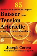 85 Recettes de Repas et de Jus Pour Baisser Votre Tension Artérielle et Vous...