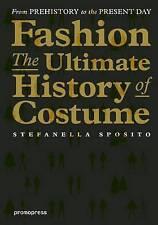 Fashion: The Ultimate History of Costume,Stefanella Sposito,Excellent Book mon00