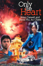 Only the Heart by David Phu an Chiem, Brian Caswell (Paperback, 1997)