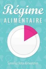 Régime Alimentaire Surveillez Votre Alimentation by Speedy Publishing Llc...