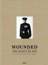 Wounded: the Legacy of War: Photographs by Bryan Adams by Steidl Publishers (Har