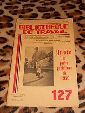 Bibliothèque de travail n° 127, 1950 : Annie la petite parisienne de 1950