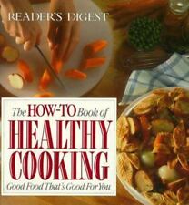 The How-to Book of Healthy Cooking : Good Food That's Good for You by...