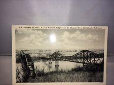 VINTAGE POSTCARD US HWY 34 & C.B. & Q. RR BRIDGES OVER THE MO RIVER, NEBRASKA