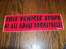 This Vehicle Stops At All Adult Bookstores!  Bumper Sticker Decal