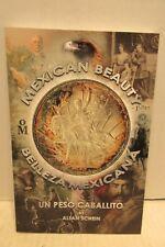 Mexican Beauty Belleza Mexicana Un Peso Caballito by Schein Complete History