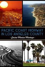 Pacific Coast Highway in Los Angeles County [Landmarks] [CA] [The History Press]