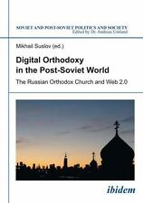 Digital Orthodoxy in the Post-Soviet World: The Russian Orthodox Church and Web