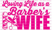 LOVING LIFE AS A BARBER'S WIFE VINYL DECAL SCISSORS CLIPPERS STICKER BARBER
