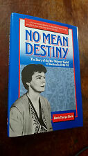 No Mean Destiny: Story of the War Widows' Guild of Australia, 1945-85 by...