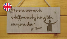 The Greatest Showman themed Quote. Engraved Wooden wall hanging Plaque Gift