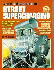 A Do-It-Yourself Guide To Street Supercharging: How to Install and Tune Blowers