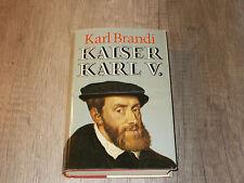 Kaiser Karl V. - Werden und Schicksal Persönlichkeit Weltreiches - Karl Brandi