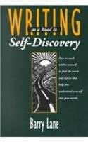 Writing As A Road To Self-Discovery - Paperback By Barry Lane - GOOD
