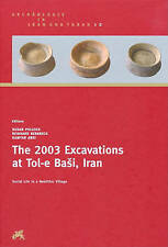 The 2003 Excavations at Tol-e Basi, Iran: Social Life in a Neolithic Village (Ar